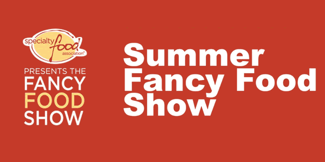 66th Summer Fancy Food Show in 2020 – Specialty Food Association
